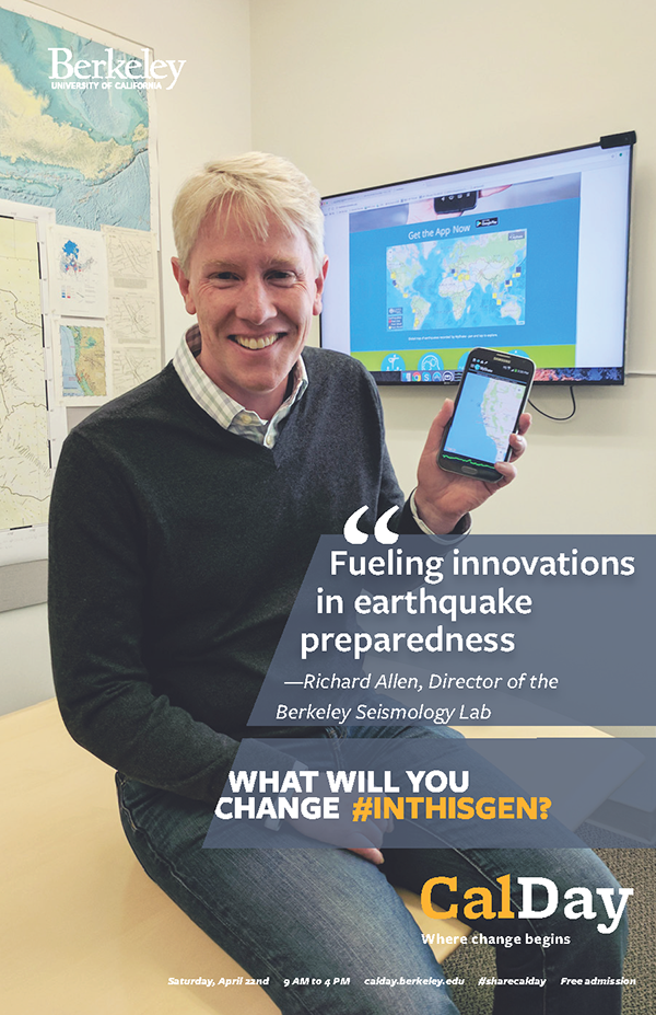 Cal Day 2017: Saturday, April 22nd @ 3pm, 141 McCone Hall; Presentation by Richard Allen: Earthquake Warning: New Technology to Reduce this Harmful Threat