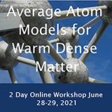 Workshop title Average Atom Models for Warm Dense Matter overlaying close-up photo of the Atomium in Brussels and text in blue banner beneath is 2 Day Online Workshop June 28, 29, 2021